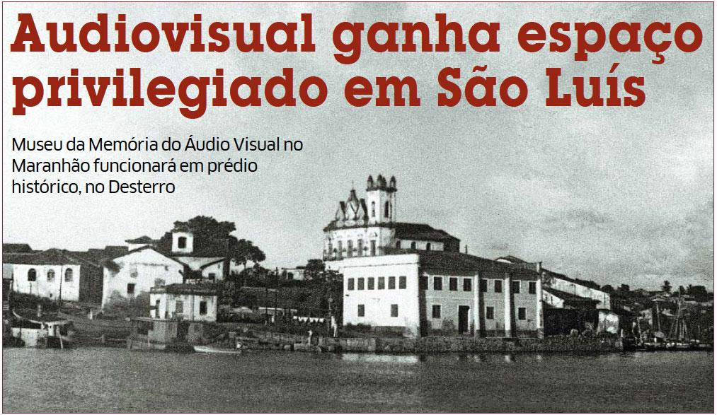 Foto histórica de São Luís será uma das imagens a serem guardadas no Museu da Memória Áudio Visual do Maranhão (Mavam), que será instalado no Desterro, em pleno Centro Histórico da Ilha