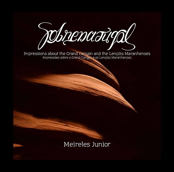 Umas das capas do livro Sobrenatural, de Meirelles Jr, que explora os encantos de dois paraísos naturais: Lençóis Maranhenses e Grand Canyon (Foto/Divulgação)